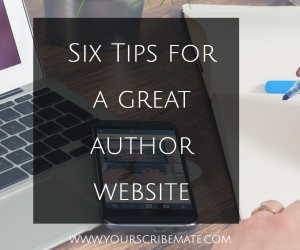 Your Author Website – Six Tips to Make it Great