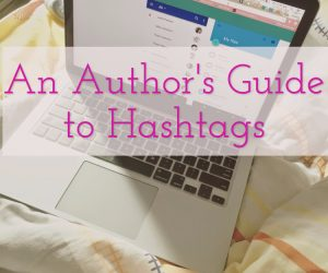 An Author's Guide to Using Hashtags