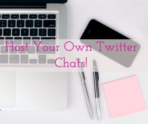 Host Your Own Twitter Chats to Rocket Your Following!