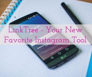 LinkTree – Your New Favorite Instagram Tool